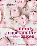 Simply Spectacular Cakes Beautiful Designs for Irresistible Cakes & Cookies