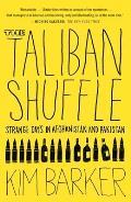 Taliban Shuffle Strange Days in Afghanistan & Pakistan
