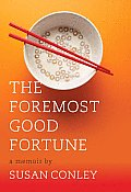 Foremost Good Fortune A Memoir