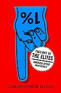 Twilight of the Elites America After Meritocracy