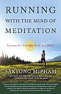 Running with the Mind of Meditation Lessons for Training Body & Mind
