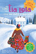 De como la tia Lola vino de visita a quedarse How Tia Lola Came to Visit Stay spanish edition