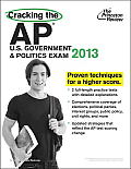 Cracking the AP US Government & Politics Exam 2013 Edition