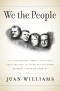 We the People The Modern Day Figures Who Have Reshaped the Founding Fathers Vision of What America Is