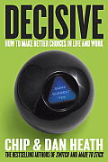 Decisive How to Make Better Choices in Life & Work