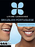 Living Language Portuguese Essential Edition Beginner course including coursebook audio CDs & online learning