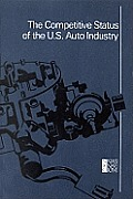 Competitive Status of the U. S. Auto Industry: A Study of the Influences of Technology in Determining International Industrial Competitive Advantage