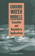 Ground Water Models: Scientific and Regulatory Applications