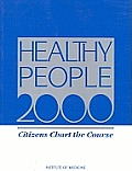 Healthy People 2000: Citizens Chart the Course