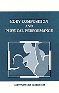 Body Composition & Physical Performance: Applications for the Military Services