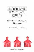 Teacher Supply, Demand, & Quality: Policy Issues, Models, & Data Bases