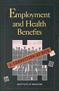 Employment and Health Benefits:: A Connection at Risk
