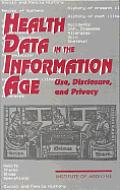 Health Data in the Information Age: Use, Disclosure, and Privacy