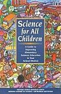 Science for All Children A Guide to Improving Elementary Science Education in Your School District