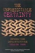 The Unpredictable Certainty:: Information Infrastructure Through 2000