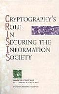 Cryptography's Role in Securing the Information Society