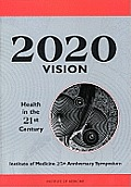 2020 Vision Health In The 21st Century