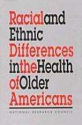 Racial and Ethnic Differences in the Health of Older Americans