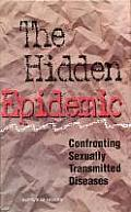 The Hidden Epidemic: Confronting Sexually Transmitted Diseases