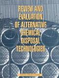 Review and Evaluation of Alternative Chemical Disposal Technologies
