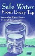 Safe Water from Every Tap:: Improving Water Service to Small Communities