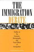 The Immigration Debate:: Studies on the Economic, Demographic, and Fiscal Effects of Immigration