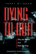Dying to Quit Why We Smoke & How We Stop