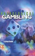 Pathological Gambling:: A Critical Review