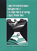 Long-Term Institutional Management of U.S. Department of Energy Legacy Waste Sites