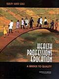 Health Professions Education A Bridge to Quality