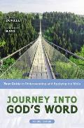 Journey Into God's Word, Second Edition: Your Guide to Understanding and Applying the Bible