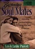 Becoming Soul Mates Cultivating Spiritual Intimacy in the Early Years of Marriage
