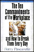 Ten Commandments Of The Workplace