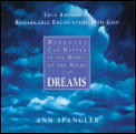Dreams True Stories Of Remarkable Encoun