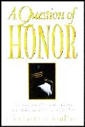 Question of Honor The Cheating Scandal That Rocked Annapolis & a Midshipman Who Decided to Tell the Truth