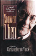 Nouwen Then Personal Reflections On He