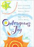 Outrageous Joy The Life Changing Soul Shaking Truth about God