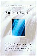 Fresh Faith What Happens When Real Faith