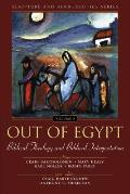 Out of Egypt Biblical Theology & Biblical Interpretation Volume 05