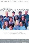 Becoming a Contagious Christian Youth Edition Student's Guide: Communicating Your Faith in a Style That Fits You