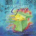Extravagant Grace: Devotions That Celebrate God's Gift of Grace