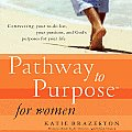 Pathway to Purpose? for Women