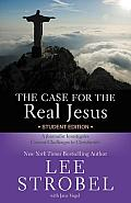 Case for the Real Jesus Student Edition A Journalist Investigates Current Challenges to Christianity