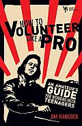 How to Volunteer Like a Pro An Amateurs Guide for Working with Teenagers