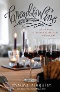 Bread & Wine A Love Letter to Life Around the Table with Recipes