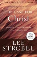 Case for Christ A Journalists Personal Investigation of the Evidence for Jesus