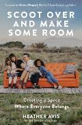 Scoot Over & Make Some Room Creating a Space Where Everyone Belongs