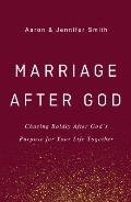 Marriage After God Chasing Boldly After Gods Purpose for Your Life Together