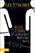 Inside the Mind of Unchurched Harry & Mary How to Reach Friends & Family Who Avoid God & the Church
