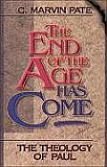 The End of the Age Has Come: The Theology of Paul